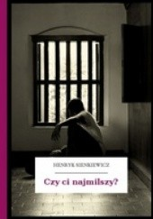 Okładka książki Czy ci najmilszy? Henryk Sienkiewicz
