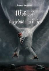 Okładka książki Wolność niejedno ma imię Grzegorz Szymborski