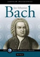 Okładka książki Jan Sebastian Bach Jarosław Iwaszkiewicz