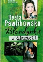 Okładka książki Blondynka w dżungli Beata Pawlikowska