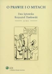 Okładka książki O prawie i o mitach Ewa Łętowska,Krzysztof Pawłowski