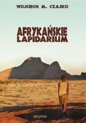 Okładka książki Afrykańskie lapidarium Wojciech Czajko