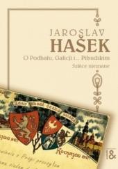 Okładka książki O Podhalu, Galicji i... Piłsudskim. Szkice nieznane Jaroslav Hašek