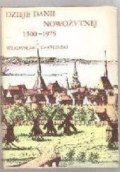 Okładka książki Dzieje Danii Nowożytnej 1500-1975 Władysław Czapliński