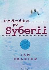 Okładka książki Podróże po Syberii Ian Frazier