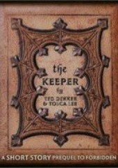 Okładka książki The Keeper: A Short Story Prequel to Forbidden Ted Dekker, Tosca Lee