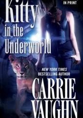 Okładka książki Kitty in the Underworld Carrie Vaughn