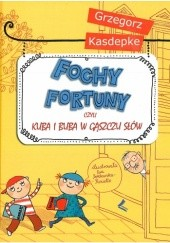 Okładka książki Fochy fortuny, czyli Kuba i Buba w gąszczu słów Grzegorz Kasdepke,Ewa Poklewska-Koziełło