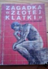 Okładka książki Zagadka 'Złotej klatki' Bohdan Kaznowski
