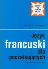 Okładka książki Język francuski dla początkujących Maria Szypowska
