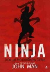 Okładka książki Ninja. 1000 lat Wojowników Cienia John Man