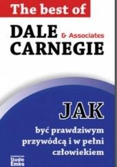Okładka książki Jak być prawdziwym przywódcą i w pełni człowiekiem Dale Carnegie