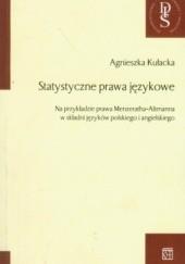 Okładka książki Statystyczne prawa językowe. Na przykładzie prawa Menzeratha-Altmanna w składni języków polskiego i angielskiego. Agnieszka Kułacka