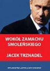 Okładka książki Wokół zamachu smoleńskiego Jacek Trznadel