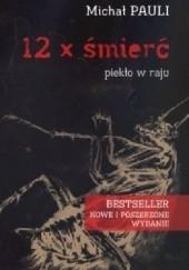 Okładka książki 12 x śmierć. Piekło w raju Michał Pauli