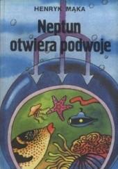 Okładka książki Neptun otwiera podwoje Henryk Mąka