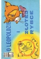 Okładka książki O Leopoldzie i złotej rybce Arkadij Hajt