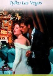 Okładka książki Tylko Las Vegas Stephanie Bond,Joanne Rock,Jo Leigh