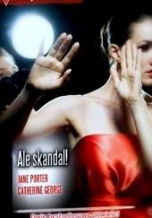 Okładka książki Ale skandal! Jane Porter,Catherine George