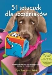 Okładka książki 51 sztuczek dla szczeniaków. Jak aktywizować swojego pupila, krok po kroku Kyra Sundance