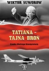 Okładka książki Tatiana - Tajna broń Wiktor Suworow