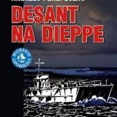 Okładka książki Desant na Dieppe Andrzej Perepeczko