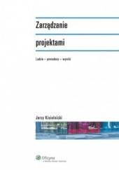 Okładka książki Zarządzanie projektami. Ludzie - procedury - wyniki Jerzy Kisielnicki