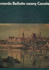 Okładka książki Bernardo Bellotto zwany Canaletto Helena Kozakiewicz,Stefan Kozakiewicz