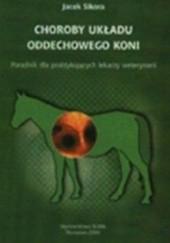 Okładka książki Choroby układu oddechowego koni Jacek Sikora