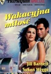 Okładka książki Wakacyjna miłość Debbie Macomber,Susan Wiggs,Jill Barnett