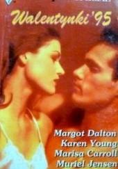 Okładka książki Walentynki 95 Muriel Jensen,Margot Dalton,Karen Young,Marisa Carroll