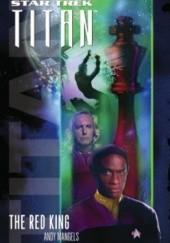Okładka książki Star Trek. Titan. The Red King Andy Mangels,Michael A. Martin