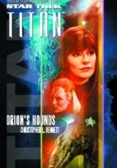 Okładka książki Star Trek. Titan. Orions Hounds Christopher L. Bennett