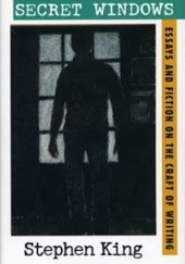 Okładka książki Secret Windows: Essays and Fiction on the Craft of Writing Stephen King