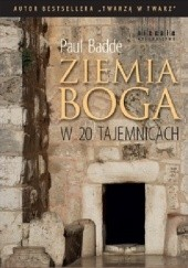 Okładka książki Ziemia Boga w 20 tajemnicach Paul Badde
