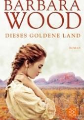 Okładka książki Dieses goldene Land Barbara Wood