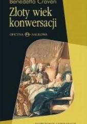 Okładka książki Złoty wiek konwersacji Benedetta Craveri
