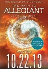 Okładka książki The World of Divergent: The Path to Allegiant Veronica Roth