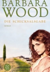 Okładka książki Die Schicksalsgabe Barbara Wood
