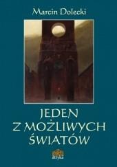 Okładka książki Jeden z możliwych światów Marcin Dolecki
