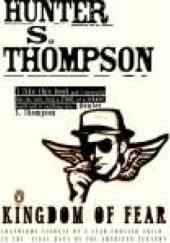 Okładka książki Kingdom of Fear Hunter S. Thompson