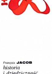Okładka książki Historia i dziedziczność François Jacob