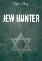 Okładka książki Jew Hunter Paweł Bęś