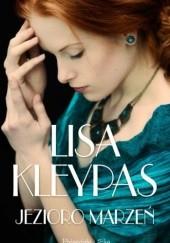 Okładka książki Jezioro marzeń Lisa Kleypas