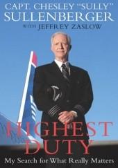 Okładka książki Highest Duty: My Search for What Really Matters Jeffrey Zaslow,Chesley Sullenberger