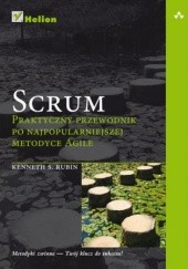 Okładka książki Scrum. Praktyczny przewodnik po najpopularniejszej metodyce Agile Kenneth S. Rubin