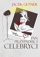 Okładka książki Pan Przypadek i celebryci Jacek Getner