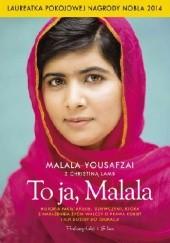 Okładka książki To ja, Malala Malala Yousafzai,Christina Lamb