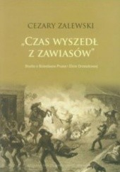 """Okładka książki """"Czas wyszedł z zawiasów"""": studia o Bolesławie Prusie i Elizie Orzeszkowej Cezary Zalewski"""