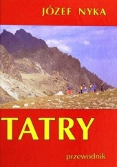 Okładka książki Tatry. Przewodnik turystyczny Tatry Polskie i Słowackie Józef Nyka